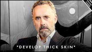 How to Develop Thick Skin & Become Mentally Tough - Jordan Peterson Motivation