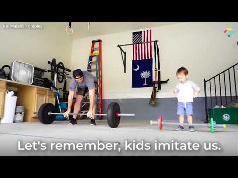 Give your kids something positive to imitate.