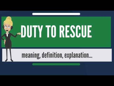 What is DUTY TO RESCUE? What does DUTY TO RESCUE mean? DUTY TO RESCUE meaning & explanation