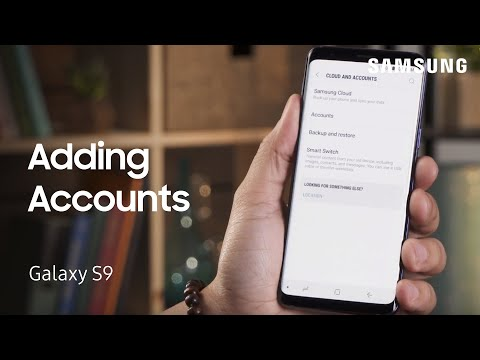 Adding Accounts on Your Galaxy S9 S9+