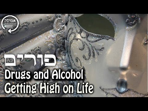 Drugs and Alcohol – Getting High on Life | Torah Shiur