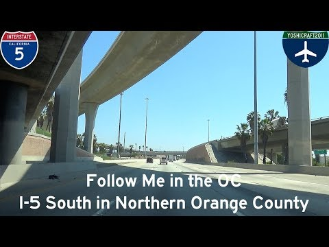 (5-17) Follow Me in the OC - I-5 South in Northern Orange County