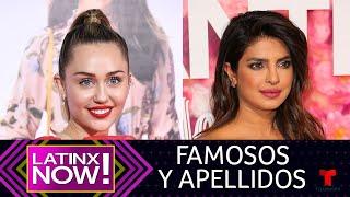 Miley Cyrus Y Priyanka Chopra Se Cambian El Apellido | Latinx Now! | Telemundo