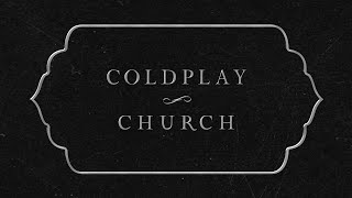 Coldplay - Church (Official Lyric Video)