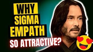 7 reasons why a sigma empath is so attractive