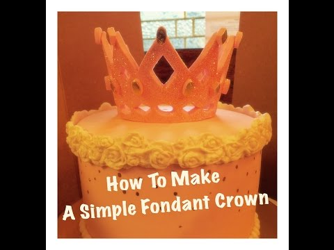 How To Make A Simple Fondant Crown (For Beginners)