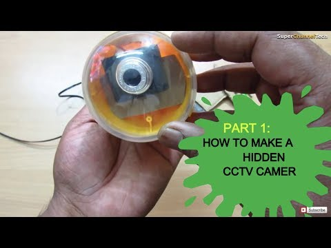 How to make a hidden CCTV camera