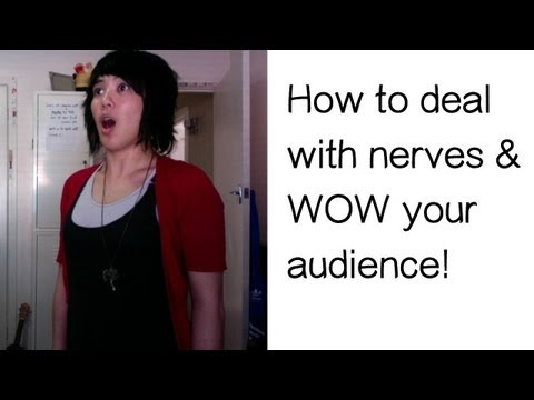 How to deal with nerves and WOW your audience