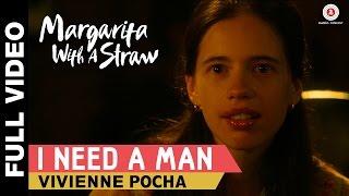 I Need A Man Full Video , Margarita With A Straw , Kalki Koechlin , Mikey Mccleary