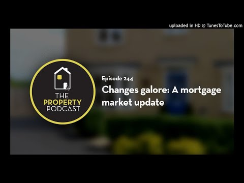 TPP244: Changes galore: A mortgage market update