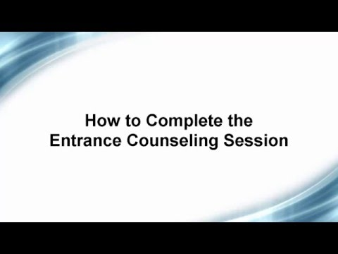 How to Complete the Entrance Counseling Session