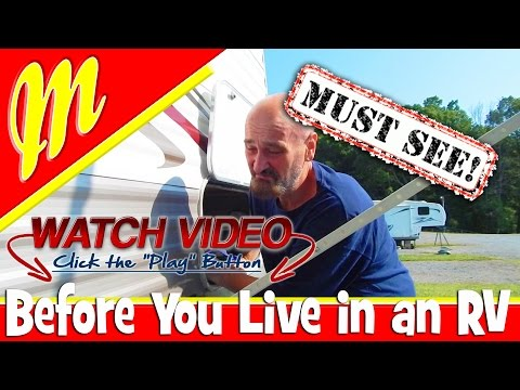 Do you know what to be prepared for? Thinking about living full time in a RV.