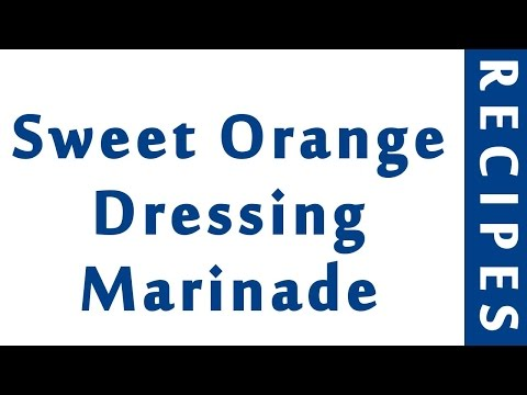 Sweet Orange Dressing Marinade | EASY TO LEARN | QUICK RECIPES