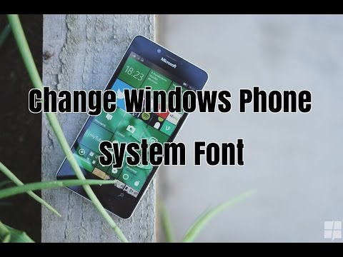 How To Change System Fonts In Windows 10 Mobile | Deploy DHT Font Changer