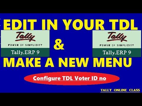 Edit Your TDL and Make a New Menu/Configure TDL Voter ID No In Tally.ERP9