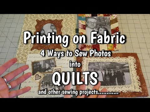 Printing Photos on Fabric - 4 Ways to Sew Pictures into Quilts - Photo Quilt Tutorial