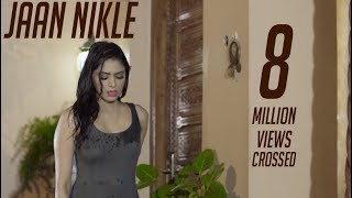 New Punjabi Songs | Jaan Nikle | JOBAN SANDHU | Priyanka Bhardwaj | Nation Brothers Latest Song 2017
