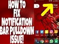 CAN'T PULL DOWN NOTIFICATION BAR?? HOW TO FIX IT!! ANDROID TRICK 2017