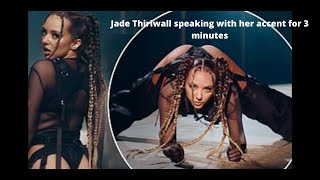 jade thirlwall speaking with her accent for 3 minutes