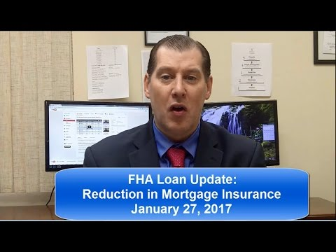 FHA Mortgage Insurance Reduction January 27 2017