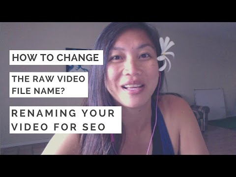 How to change the Raw Video File Name? Renaming Your Video For SEO | Stacia Kennedy