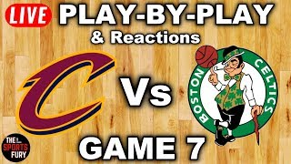 Cavs vs Celtics Game 7 | Live Play-By-Play & Reactions