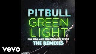 Pitbull - Greenlight (TJR Extended Mix) [Audio] ft. Flo Rida, LunchMoney Lewis