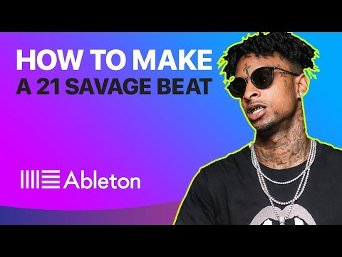 How To Make a 21 SAVAGE TYPE BEAT | Ableton Live Tutorial