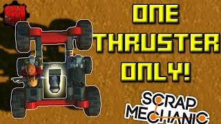SINGLE THRUSTER ONLY RACE! - Scrap Mechanic Multiplayer Monday! Ep28