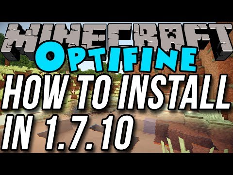 How To Install Optifine In Minecraft 1.7.10