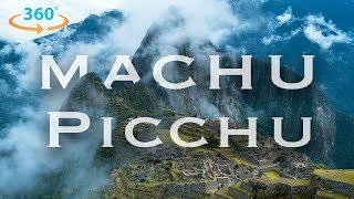 Peru | From Lima to Cusco and Machu Picchu   S1 • E7      Machu Picchu in 360 (8K) | Exploring Peru in Virtual Reality