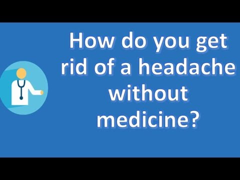 How do you get rid of a headache without medicine ? | Best Health FAQ Channel