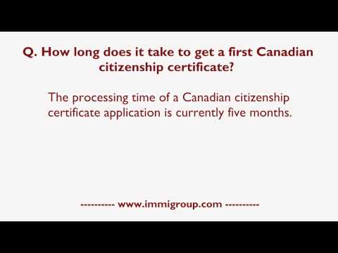 How long does it take to get a first Canadian citizenship certificate?