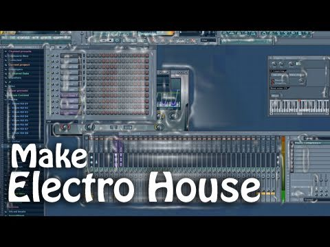 How to make Electro House in FL Studio 10 - Video Tutorial