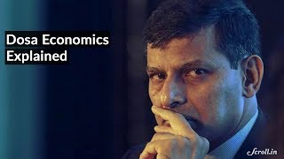 Raghuram Rajan's Dosa Economics Explained