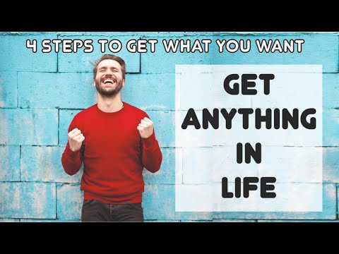 Get Anything in Life || 4 Steps to get what you want