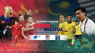 FULL | VIỆT NAM vs MALAYSIA | VÒNG LOẠI WORLD CUP 2022 | Next Sports