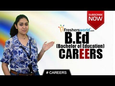 CAREERS IN BACHELORS IN EDUCATION (B.Ed) – M.Ed,BT,NCTE, Educational Psychology,Teacher,Coaching