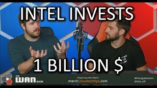 Intel Invests BILLIONS - The WAN Show Sept 28, 2018