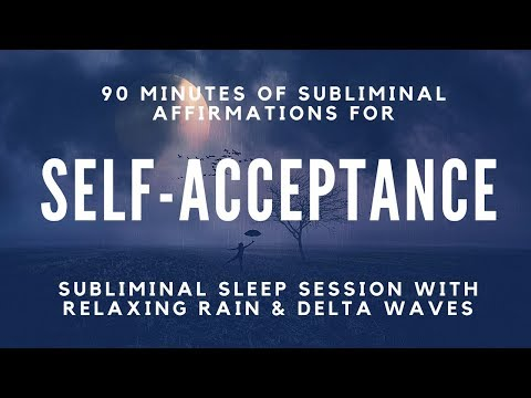 SELF-ACCEPTANCE SUBLIMINAL SLEEP SESSION | Love & Accept Yourself | Relaxing Rain & Delta Waves