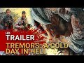 Download Tremors : A Cold Day In Hell (2018) -  Official Trailer MP3,3GP,MP4