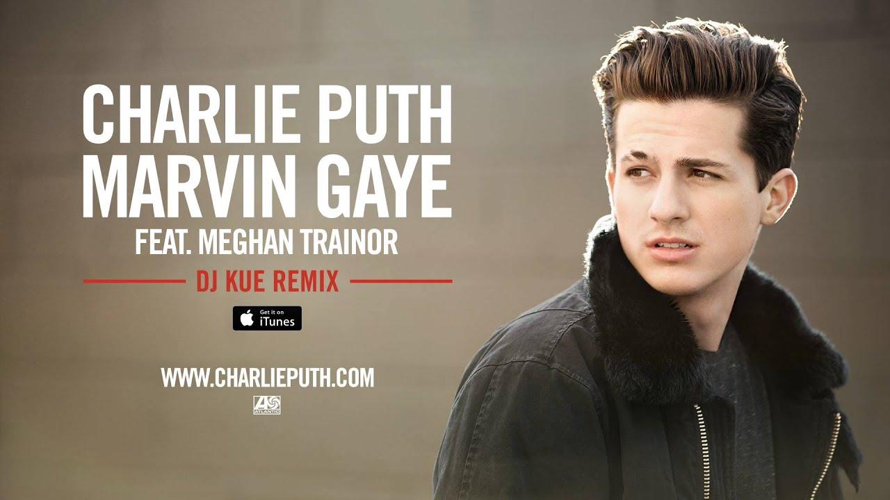 Charlie Puth - Marvin Gaye (feat. Meghan Trainor) [DJ Kue Remix]