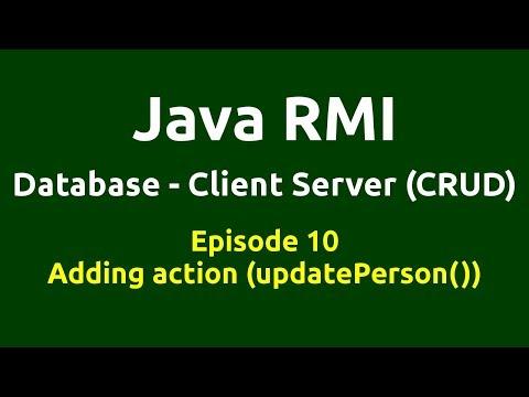 Ep 10 - Java RMI - Database - CRUD - Adding action(updatePerson()) - Button update