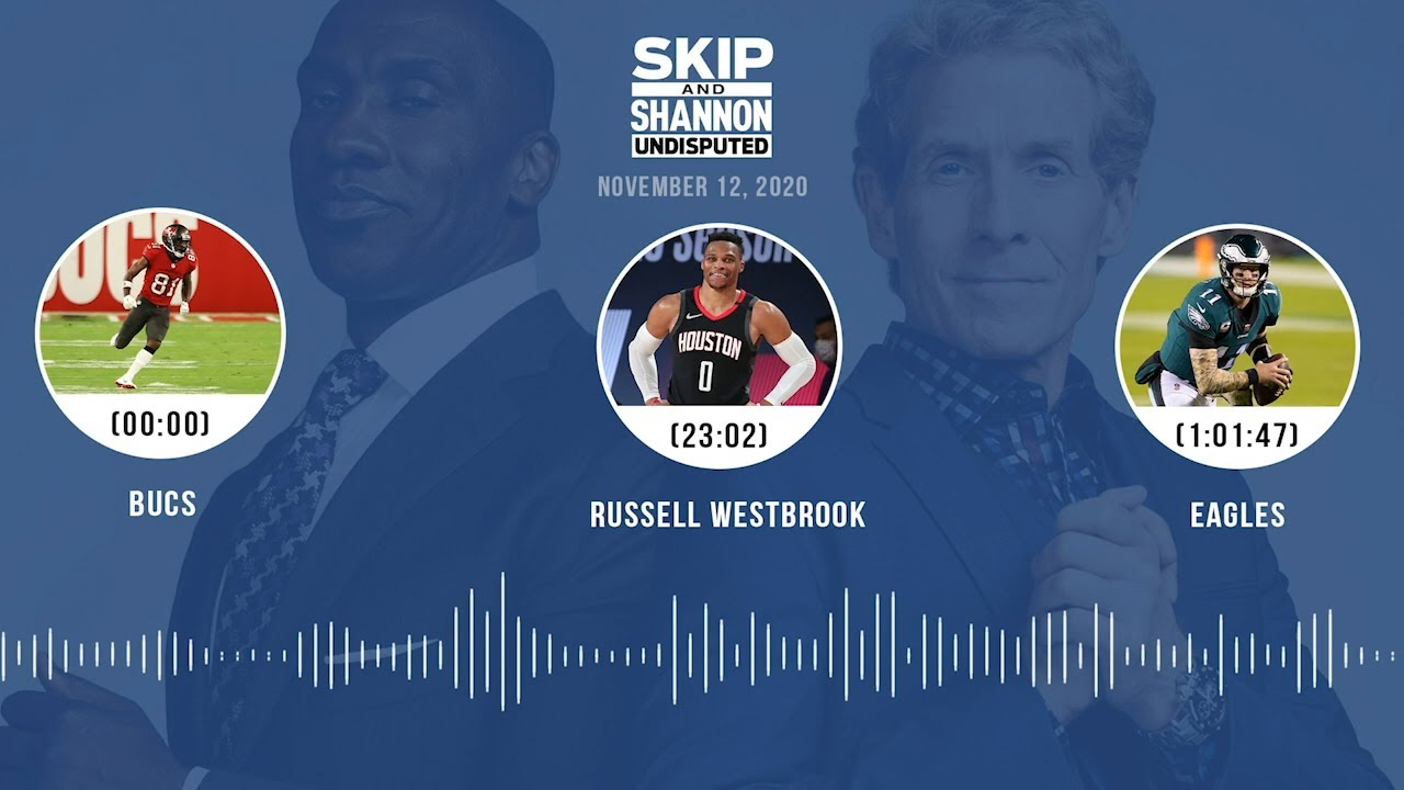 Bucs, Russell Westbrook, Eagles (11.12.20) | UNDISPUTED Audio Podcast