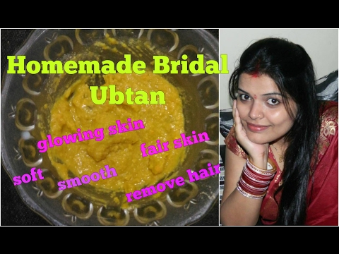 BRIDAL UBTAN RECIPE for FAIR, GLOWING SKIN FACE, BODY POLISHING at HOME for OILY DRY SKIN in HINDI