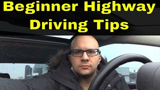 7 Highway Driving Tips For Beginners-Easy Tips For New Drivers