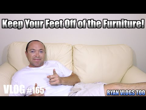 Keep Your Feet Off of the Furniture! (Vlog #165)