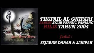 Thufail Al Ghifari - Sejarah Darah Dan Sampah