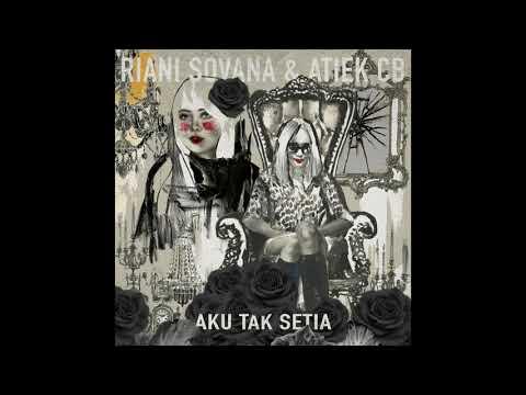 Riani Sovana Aku Tak Setia (feat. Atiek CB)