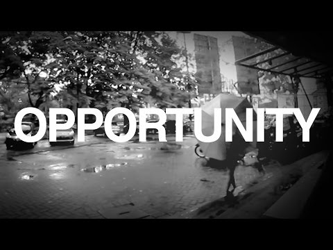 OPPORTUNITY IS LIKE...